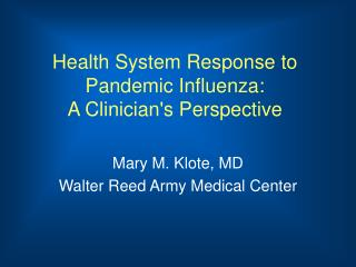 Health System Response to Pandemic Influenza: A Clinician's Perspective