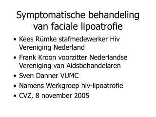 Symptomatische behandeling van faciale lipoatrofie