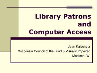 Library Patrons   and  Computer Access