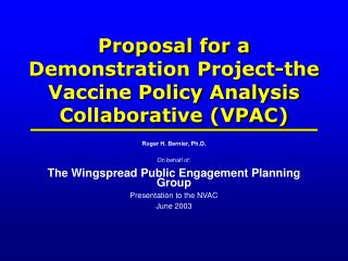Proposal for a Demonstration Project-the Vaccine Policy Analysis Collaborative (VPAC)