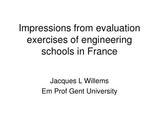 Impressions from evaluation exercises of engineering schools in France
