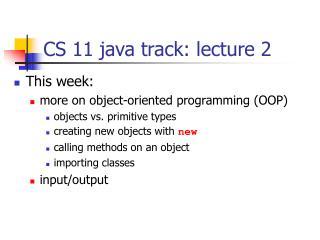 CS 11 java track: lecture 2