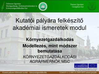 Kutatói pályára felkészítő akadémiai ismeretek modul