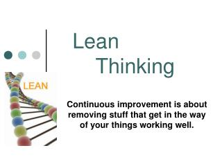 Continuous improvement is about removing stuff that get in the way of your things working well.