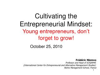 Cultivating the Entrepreneurial Mindset: Young entrepreneurs, don't forget to grow!