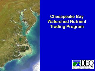 Chesapeake Bay  Watershed Nutrient Trading Program