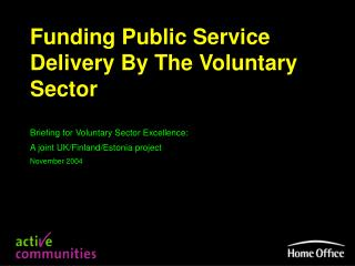 Funding Public Service Delivery By The Voluntary Sector  Briefing for Voluntary Sector Excellence: