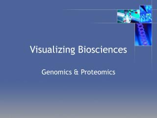 Visualizing Biosciences