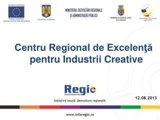 Centru Regional de Excelenţă pentru Industrii Creative