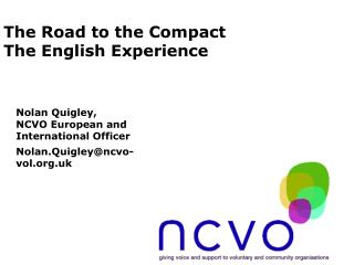 T he Road to the Compact The English Experience