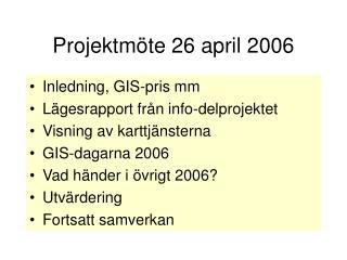 Projektmöte 26 april 2006