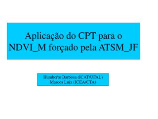 Aplica��o do CPT para o NDVI_M for�ado pela ATSM_JF