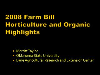 2008 Farm Bill Horticulture and Organic Highligh ts