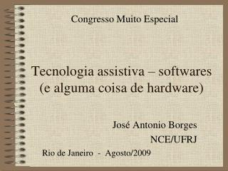Tecnologia assistiva – softwares (e alguma coisa de hardware)