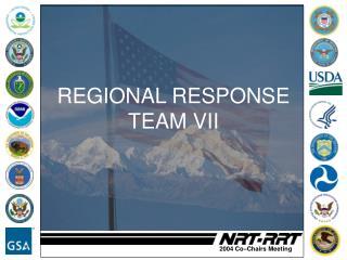 REGIONAL RESPONSE TEAM VII