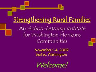 Strengthening Rural Families An  Action-Learning Institute for Washington Horizons Communities