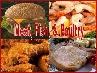 Meat, Fish, & Poultry