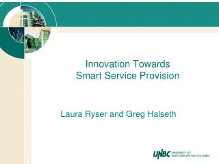 Innovation Towards  Smart Service Provision