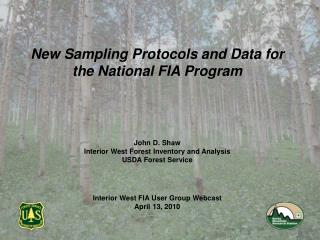New Sampling Protocols and Data for the National FIA Program