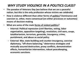 WHY STUDY VIOLENCE IN A POLITICS CLASS?