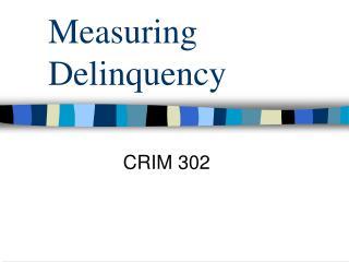 Measuring Delinquency