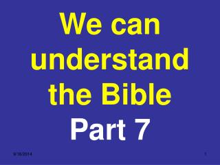 We can understand the Bible  Part 7