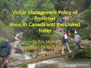 Visitor Management Policy of Protected  Areas in Canada and the United States