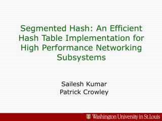 Segmented Hash: An Efficient Hash Table Implementation for High Performance Networking Subsystems