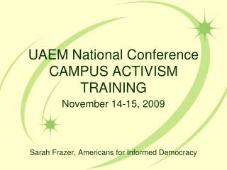 UAEM National Conference CAMPUS ACTIVISM TRAINING
