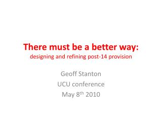 There must be a better way: designing and refining post-14 provision