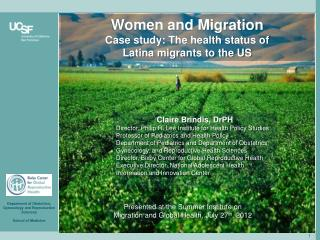 Claire Brindis,  DrPH Director, Philip R. Lee Institute for Health Policy Studies