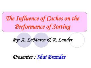 By: A. LaMarca & R. Lander Presenter :  Shai Brandes