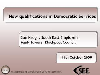 New qualifications in Democratic Services
