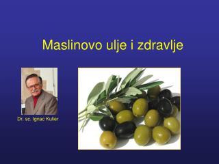 Maslinovo ulje i zdravlje