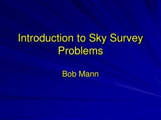 Introduction to Sky Survey Problems