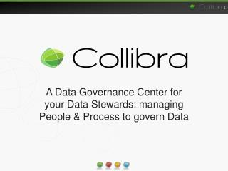 A Data Governance Center for your Data Stewards: managing People & Process to govern Data