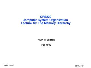 CPS220 Computer System Organization  Lecture 18: The Memory Hierarchy