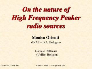 On the nature of  High  Frequency  Peaker  radio sources