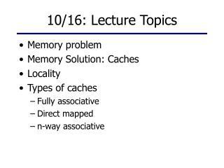 10/16: Lecture Topics