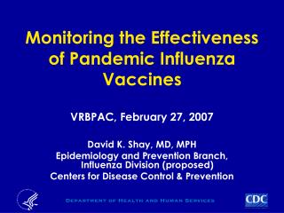 Monitoring the Effectiveness of Pandemic Influenza Vaccines