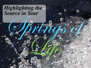 Springs of Life