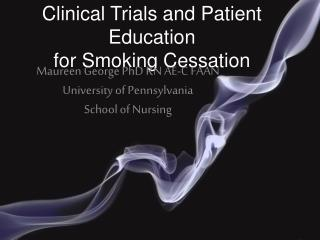 Clinical Trials and Patient Education  for Smoking Cessation