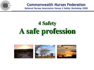 4 Safety A safe profession