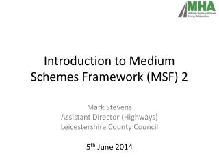 Introduction to Medium Schemes Framework (MSF) 2
