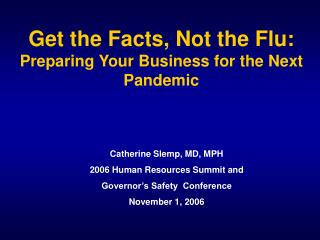 Get the Facts, Not the Flu:   Preparing Your Business for the Next Pandemic