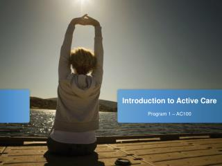 Introduction to Active Care Program 1 – AC100