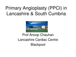 Primary Angioplasty (PPCI) in Lancashire & South Cumbria