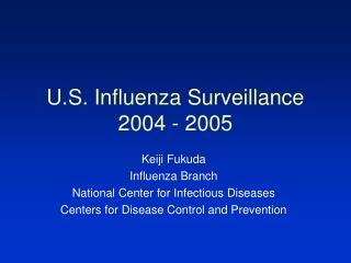 U.S. Influenza Surveillance 2004 - 2005