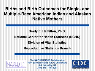 Births and Birth Outcomes for Single- and Multiple-Race American Indian and Alaskan Native Mothers