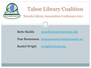 Tahoe Library Coalition  Nevada Library Association Conference 2011